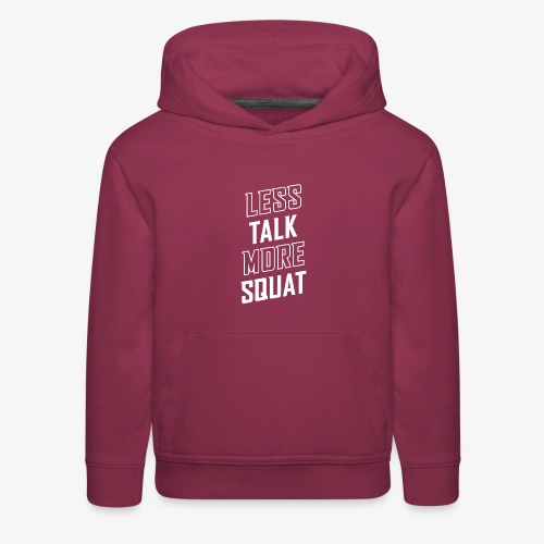 Less Talk More Squat - Kids' Premium Hoodie