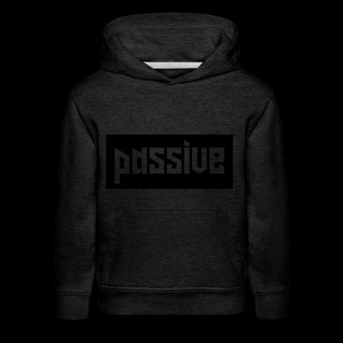 Passive - Kids' Premium Hoodie