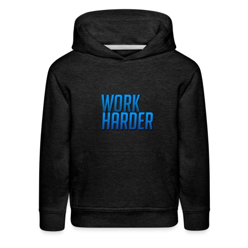 Work Harder - Kids' Premium Hoodie