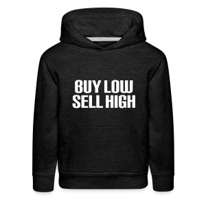 Buy Low Sell High White - Kids' Premium Hoodie