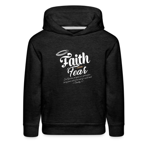 Faith Over Fear - Kids' Premium Hoodie