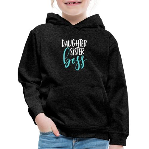 Daughter sister boss - Kids' Premium Hoodie