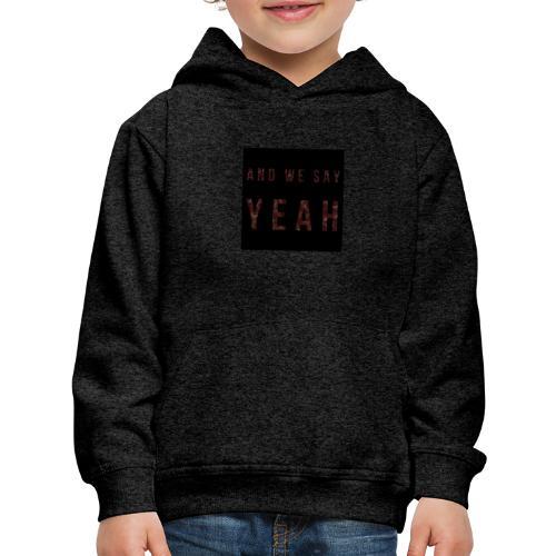 """Yeah"" Lyric - Kids' Premium Hoodie"