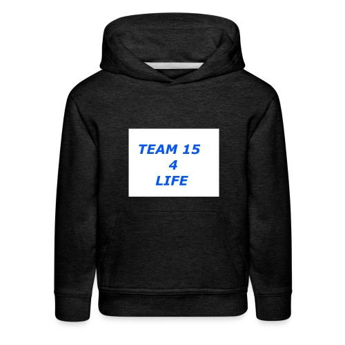 team 15 4 life merch - Kids' Premium Hoodie