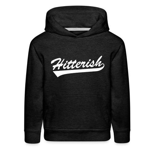 Hitterish - Kids' Premium Hoodie