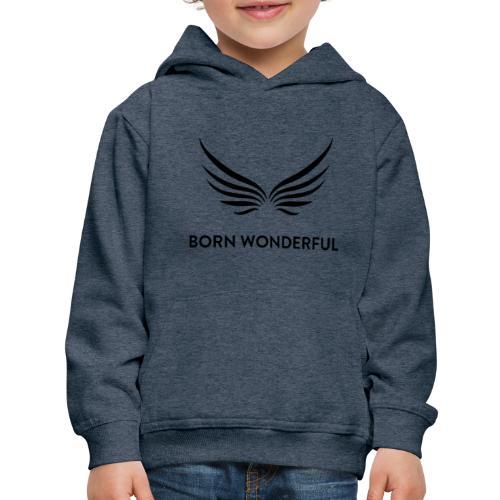 Born Wonderful - Kids' Premium Hoodie