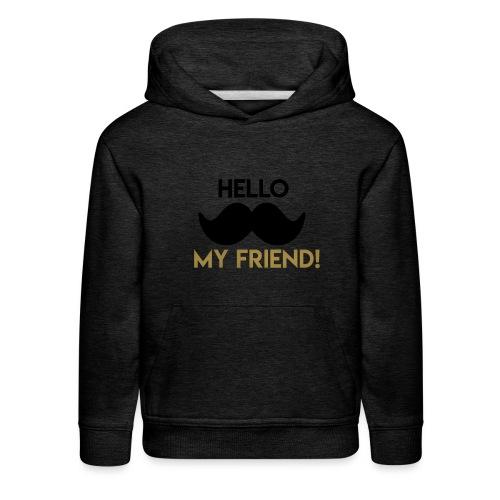 Hello my friend - Kids' Premium Hoodie