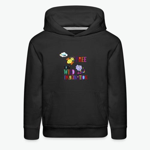 LOLAS LAB FREE YOUR WILD IMAGINATION TEE - Kids' Premium Hoodie