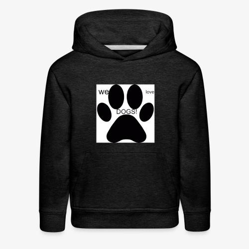 WE LOVE DOGS!!!!!!! - Kids' Premium Hoodie