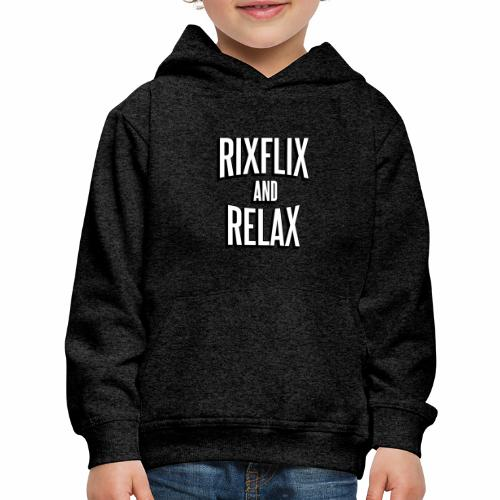RixFlix and Relax - Kids' Premium Hoodie