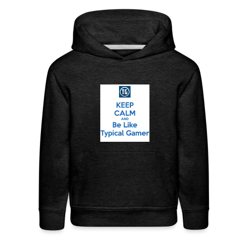 keep calm and be like typical gamer - Kids' Premium Hoodie