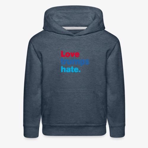 Love Trumps Hate - Kids' Premium Hoodie