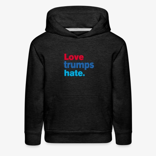 Love Trumps Hate - Kids' Premium Hoodie