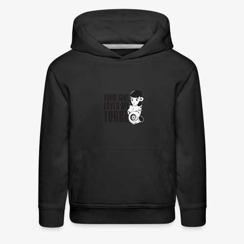 you girl loves my turbo - Kids' Premium Hoodie