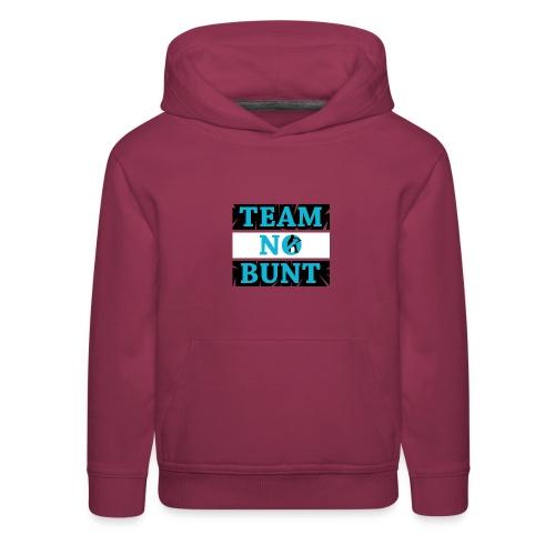 Team No Bunt - Kids' Premium Hoodie