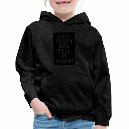 cool story bro tell it again BG - Kids' Premium Hoodie