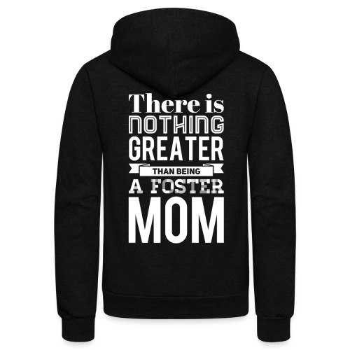 Being a Foster Mom is the Best - Unisex Fleece Zip Hoodie