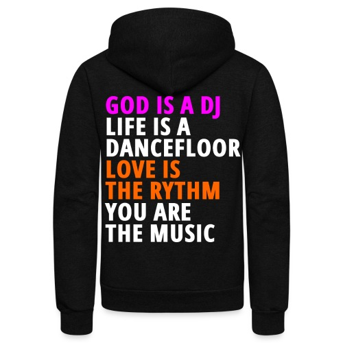 GOD IS A DJ LIFE IS A DANCEFLOOR LOVE IS THE RYTHM - Unisex Fleece Zip Hoodie