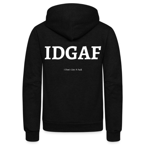 IDAF (I Don't Give A Fuck) - Unisex Fleece Zip Hoodie
