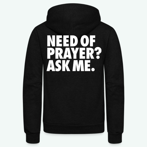 NEED OF PRAYER - Unisex Fleece Zip Hoodie