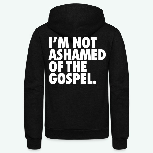 I´M NOT ASHAMED OF THE GOSPEL - Unisex Fleece Zip Hoodie