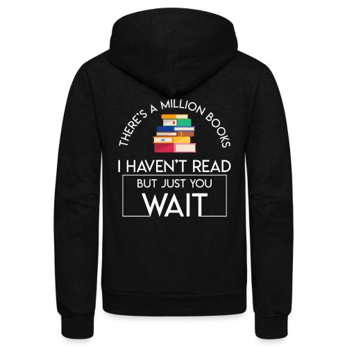 Reading Book Million Books Havent Read - Unisex Fleece Zip Hoodie
