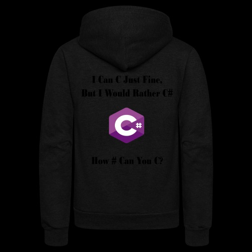 C Sharp Funny Saying - Unisex Fleece Zip Hoodie
