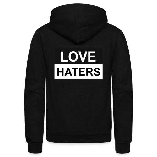 LOVE HATERS - Unisex Fleece Zip Hoodie