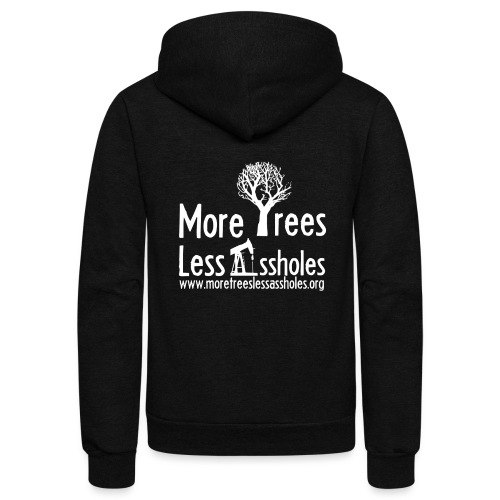 More Trees Less Assholes - Unisex Fleece Zip Hoodie
