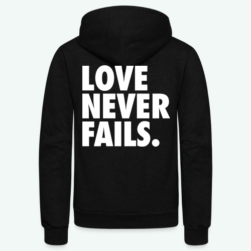 LOVE NEVER FAILS - Unisex Fleece Zip Hoodie