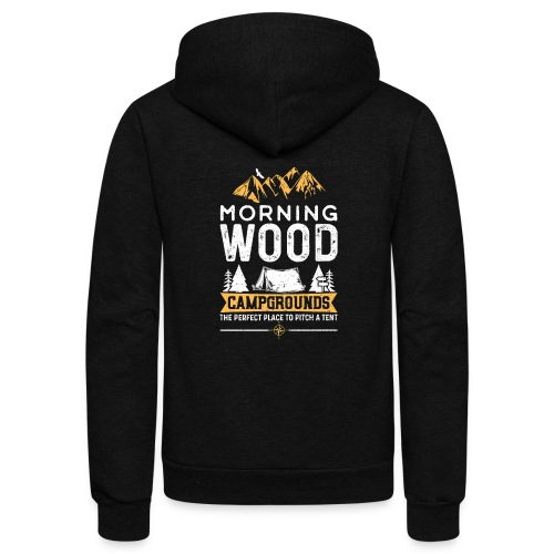 Morning Wood Campgrounds The Perfect Place - Unisex Fleece Zip Hoodie