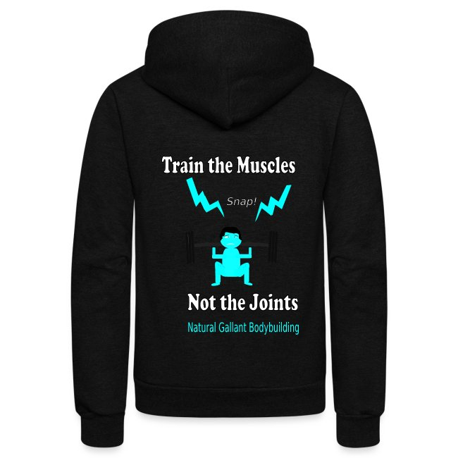 Train the Muscles, Not the Joints Zip Up Hoodie.