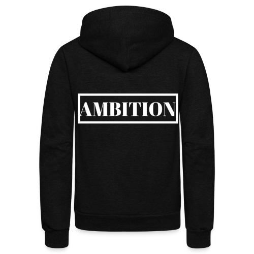 Ambition - Unisex Fleece Zip Hoodie