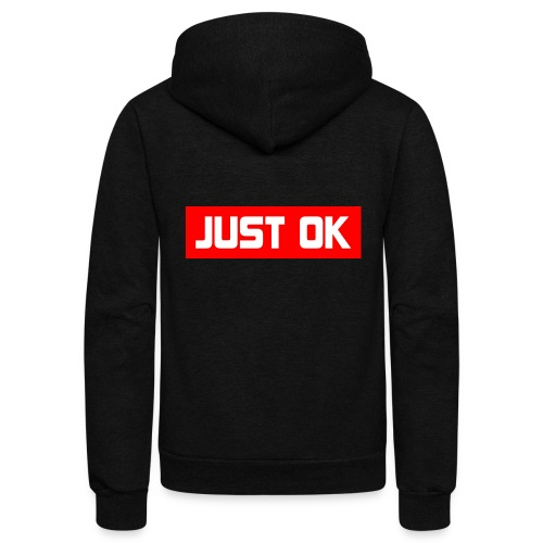 Just Okay parody design - Unisex Fleece Zip Hoodie