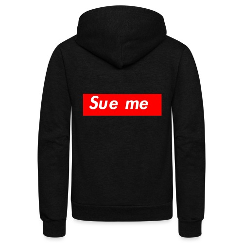sue me (supreme parody) - Unisex Fleece Zip Hoodie