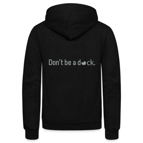 Don't Be a Duck - Unisex Fleece Zip Hoodie