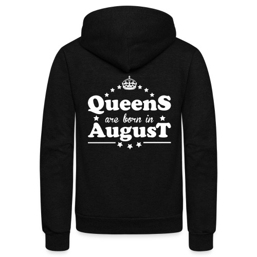 Queens are born in August - Unisex Fleece Zip Hoodie