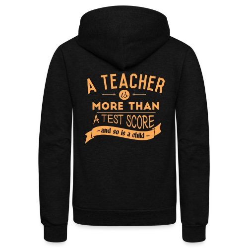 More Than a Test Score Women's T-Shirts - Unisex Fleece Zip Hoodie