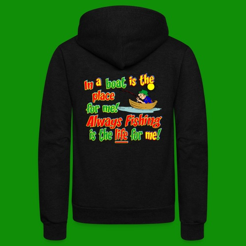 Always Fishing is the Life for Me! - Unisex Fleece Zip Hoodie