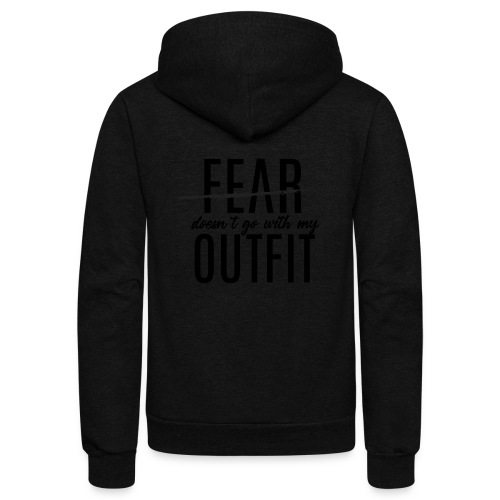 Fear Doesn't Go With My Outfit (Black) - Unisex Fleece Zip Hoodie