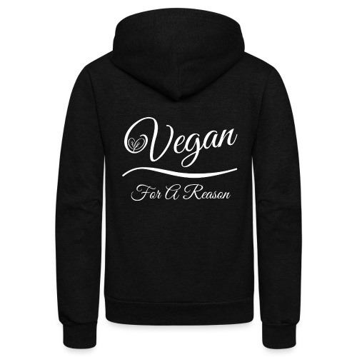 Vegan For A Reason - Unisex Fleece Zip Hoodie