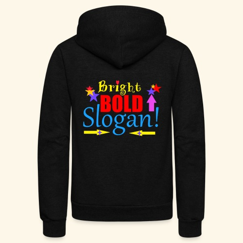 bright bold slogan - Unisex Fleece Zip Hoodie