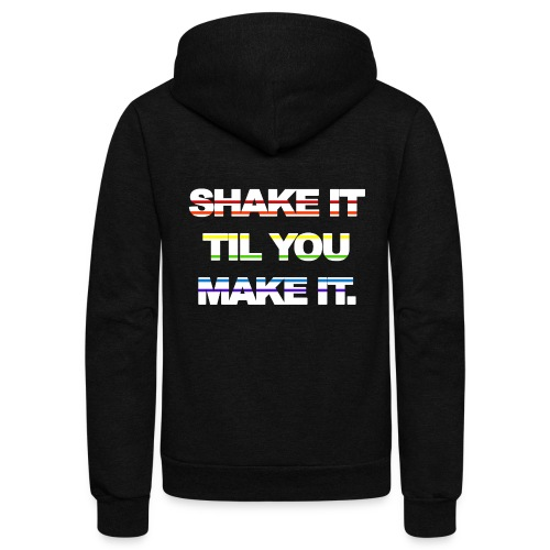 shake It Til You Make It - Unisex Fleece Zip Hoodie