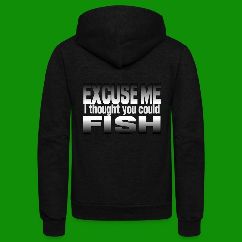 Thought You Could Fish - Unisex Fleece Zip Hoodie