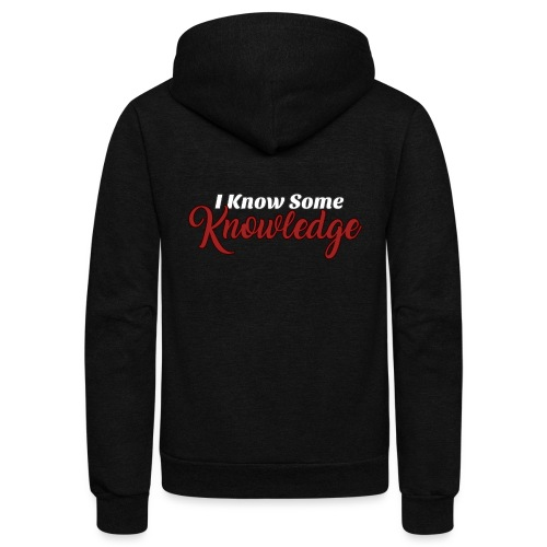 I Know Some Knowledge - Unisex Fleece Zip Hoodie