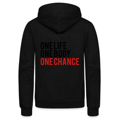 One Life One Body One Chance - Unisex Fleece Zip Hoodie