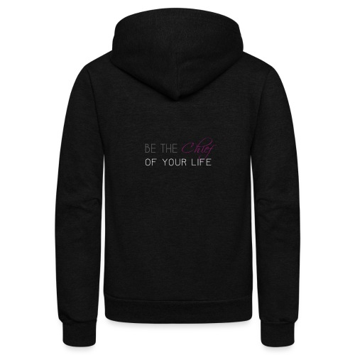 Be_the_Chief_of_your_life_-_White_Version - Unisex Fleece Zip Hoodie
