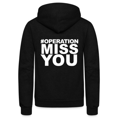 Operation Miss You - Unisex Fleece Zip Hoodie