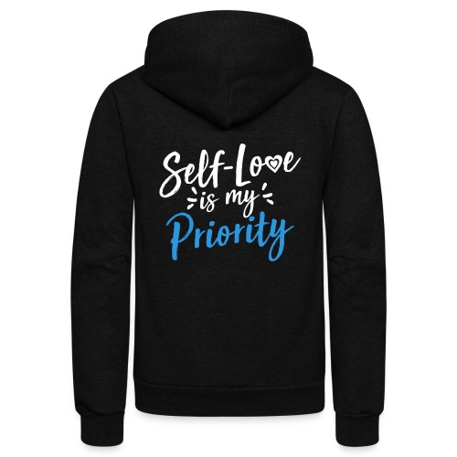 Self-Love is My Priority Shirt Design - Unisex Fleece Zip Hoodie