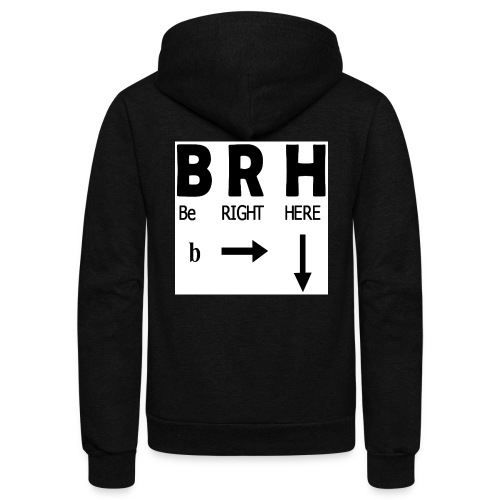 Be Right Here - Unisex Fleece Zip Hoodie
